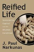 Reified Life: Speculative Capital and the Ahuman Condition