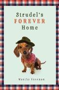 Strudels Forever Home