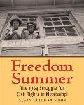 Freedom Summer The 1964 Struggle for Civil Rights in Mississippi