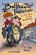 Balthazar Fabuloso & the Lair of the Humbugs