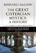 The Great Cistercian Mystics: A History