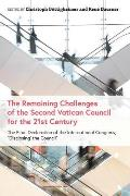 The Remaining Challenges of the Second Vatican Council for the 21st Century: The Final Declaration of the International Congress, disclosing the Coun