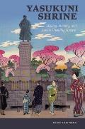 Yasukuni Shrine: History, Memory, and Japan's Unending Postwar