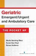 Geriatric Emergent Urgent & Ambulatory Care The Pocket Np