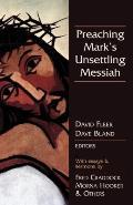 Preaching Mark's Unsettling Messiah