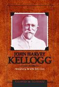 John Harvey Kellog Pioneering Health Ref
