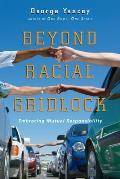 Beyond Racial Gridlock Embracing Mutual Responsibility
