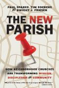 New Parish How Neighborhood Churches Are Transforming Mission Discipleship & Community