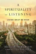 Spirituality of Listening Living What We Hear