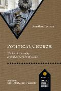 Political Church: The Local Assembly as Embassy of Christ's Rule