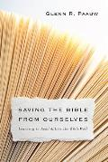 Saving the Bible from Ourselves: Learning to Read and Live the Bible Well