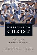 Representing Christ: A Vision for the Priesthood of All Believers