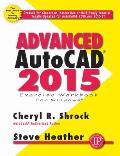 Advanced AutoCAD 2015 Exercise Workbook
