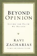 Beyond Opinion Living the Faith We Defend