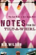 Notes from the Tilt A Whirl Wide Eyed Wonder in Gods Spoken World