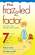 Frazzled Factor Relief For Working Moms