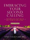 Embracing Your Second Calling: Find Passion and Purpose for the Rest of Your Life: A Woman's Guide