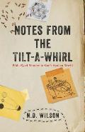 Notes from the Tilt A Whirl Wide Eyed Wonder in Gods Spoken World
