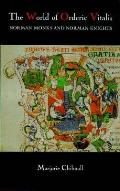 The World of Orderic Vitalis: Norman Monks and Norman Knights