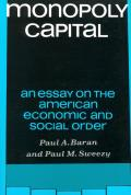 Monopoly Capital An Essay on the American Economic & Social Order