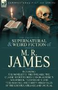 Collected Supernatural & Weird Fiction of M R James The Novelette The Five Jars the Classic Short Stories Canon Alberics Scrap Book L