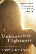 Unbearable Lightness: A Story of Loss and Gain. by Portia de Rossi
