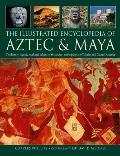 Illustrated Encyclopedia of Aztec & Maya