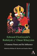 Edward Fitzgerald's Rub?iy?t of Omar Khayy?m: A Famous Poem and Its Influence