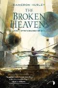 Broken Heavens Worldbreaker Saga Book 3