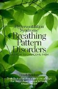 Hyperventilation Syndrome Breathing Pattern Disorders & How To Overcome Them
