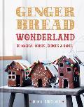 Gingerbread Wonderland 30 Magical Houses Cookies & Bakes