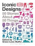 Iconic Designs 50 Stories about 50 Things
