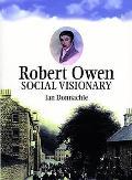 Robert Owen: Owen of New Lanark and New Harmony
