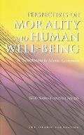 Perspectives on Morality & Human Well Being a Contribution to Islamic Economics