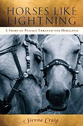 Horses Like Lightning A Story of Passage Through the Himalayas