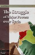 The Struggle of Major Powers Over Syriaa