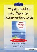 Helping Children Who Yearn for Someone They Love: A Guidebook