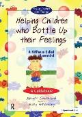 Helping Children Who Bottle Up Their Feelings: A Guidebook