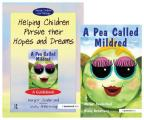 Helping Children Pursue Their Hopes and Dreams & a Pea Called Mildred: Set