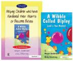 Helping Children Who Have Hardened Their Hearts or Become Bullies & Wibble Called Bipley (and a Few Honks): Set