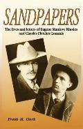 Sandpapers: The Lives and Letters of Eugene Manlove Rhodes and Charles Fletcher Lummis