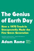 Genius of Earth Day How a 1970 Teach In Unexpectedly Made the First Green Generation