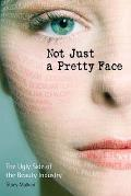 Not Just a Pretty Face: The Ugly Side of the Beauty Industry