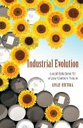 Industrial Evolution Local Solutions for a Low Carbon Future