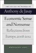 Economic Sense & Nonsense Reflections from Europe 2008 2012