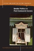 Gender Politics in Post-Communist Eurasia