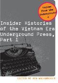 Insider Histories of the Vietnam Era Underground Press Part 1