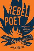 Rebel Poet (Continuing the Oral Tradition): More Stories from a 21st Century Indian