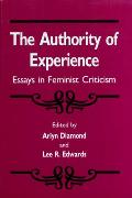 The Authority of Experience: Essays in Feminist Criticism
