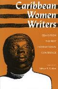 Caribbean Women Writers: Essays from the First International Conference